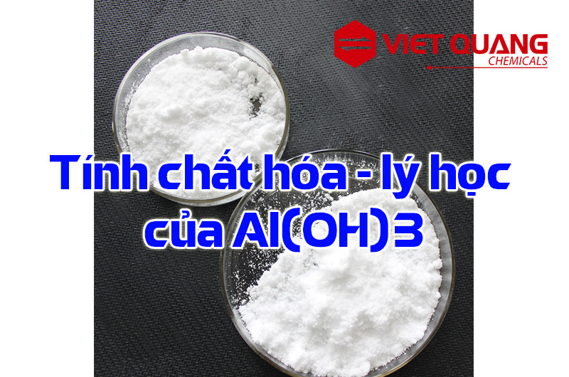 Tính chất hóa học và vật lý của Al(OH)3